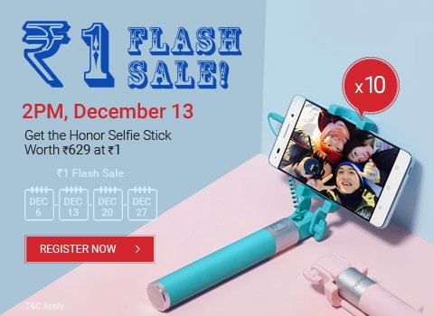 Hihonor Flash Sale : Honor Selfie Stick Rs. 1 [Live @ 13th Dec at 2 PM]