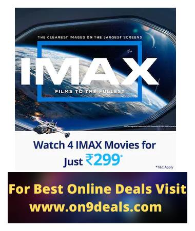 Paytm - Watch 4 Imax Movies @ Rs.299 Validity 180 Days
