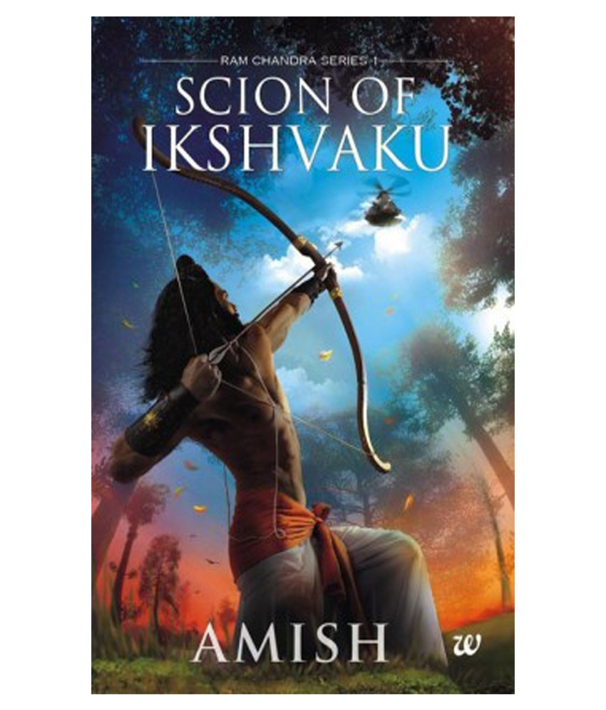 Scion of Ikshvaku An Epic adventure story book on the Ramayana, The Tale of Lord Ram